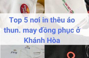 Top 5 nơi in thêu áo thun. may đồng phục ở Khánh Hòa