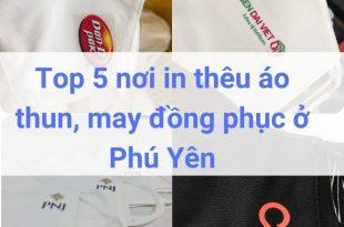 Top 5 nơi in thêu áo thun, may đồng phục ở Phú Yên